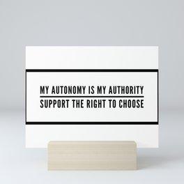 My Autonomy is My Authority Mini Art Print