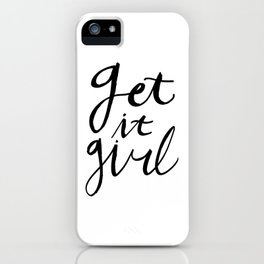 Just Get it girl - Black hand lettering iPhone Case