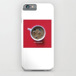 GOOD MORNING!) iPhone Case