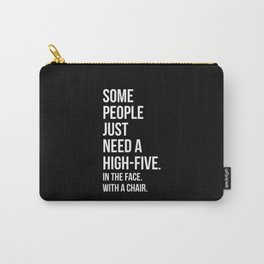 Need A High-Five Funny Quote Carry-All Pouch