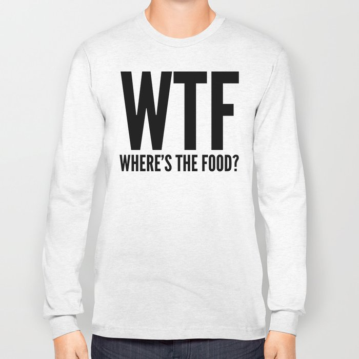 WTF Where's The Food (Black & White) Long Sleeve T-shirt