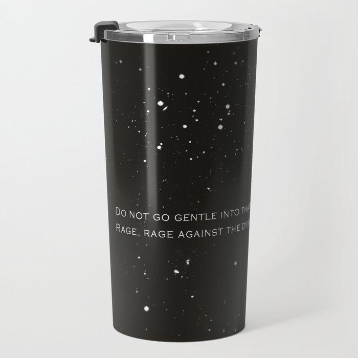Do not go gentle into that good night.... Travel Mug