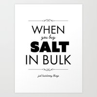 Just Taxidermy Things: Buy Salt in Bulk Art Print