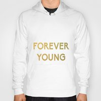 forever young Hoodies featuring Forever Young by iclaudialoves