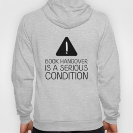 Book hangover is a serious condition Hoody