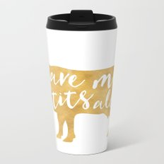 LEAVE MY TITS ALONE vegan cow quote Metal Travel Mug