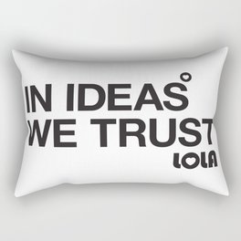 In Ideas We Trust Rectangular Pillow