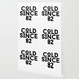 Cold Since 82 Wallpaper