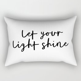 Let Your Light Shine black and white monochrome typography poster design home wall bedroom decor Rectangular Pillow