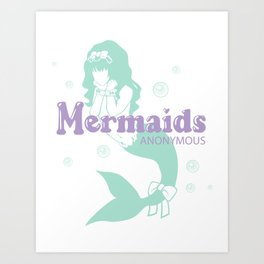 Mermaids Anonymous Art Print