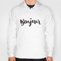 bonjour Hoodies featuring bonjour by Matthew Taylor Wilson
