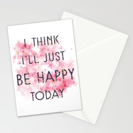 Be Happy Today Stationery Cards