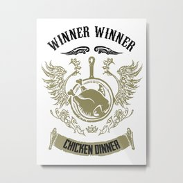 Winner Winner Chicken Dinner Metal Print