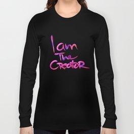 I am the creator Long Sleeve T-shirt