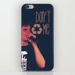 Don't recycle me - Watsky iPhone Skin