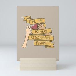 Psychology Valentines: Primary Attachment Figure Mini Art Print