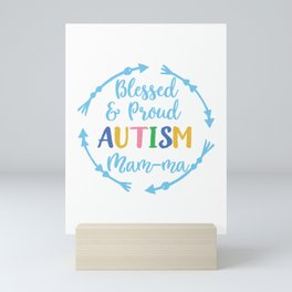 Blessed and Proud Autism Mam Ma Awareness design Mini Art Print