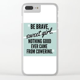 BE BRAVE Clear iPhone Case