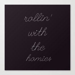 Homies | Pillow | Room Decor | Rollin with the homies Canvas Print