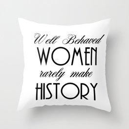 Well Behaved Women - White Throw Pillow
