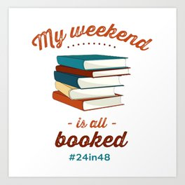 My weekend is all booked Art Print