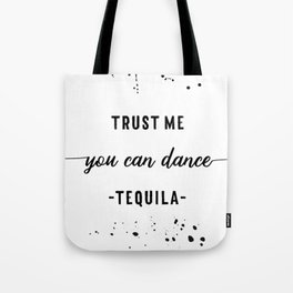 Text Art YOU CAN DANCE Tequila Tote Bag