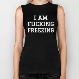 I AM FUCKING FREEZING (Black & White) Biker Tank