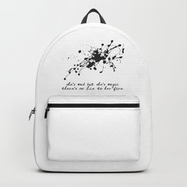 Bukowski - She's mad, but she's magic. There's no lie in her fire. Backpack