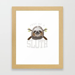 Just Be Sloth Funny Sleepy Sloths Forest Nature Wildlife Animals Zoo Wilderness Gift Framed Art Print