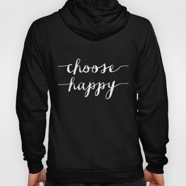 Choose Happy black and white typography poster black-white design bedroom wall art home decor Hoody