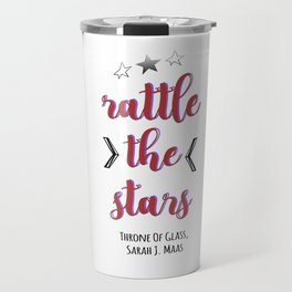 Rattle the Stars   Throne of Glass Travel Mug