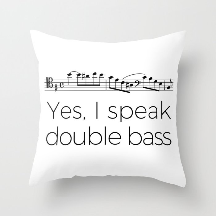 I speak double bass Throw Pillow