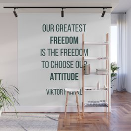 Viktor Frankl Quote - OUR GREATEST FREEDOM Wall Mural