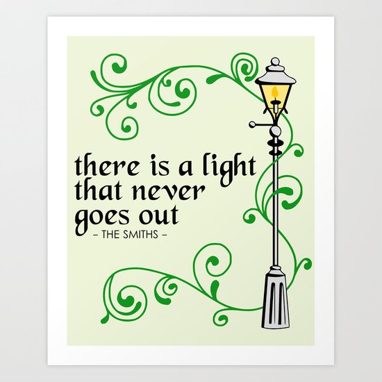 There is a Light that Never Goes Out Art Print