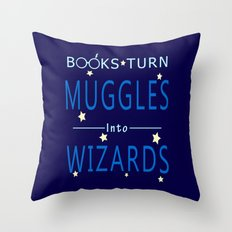 POTTER - BOOKS TURN MUGGLES INTO WIZARDS Throw Pillow