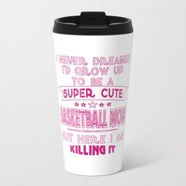 SUPER CUTE A BASKETBALL MOM Travel Mug