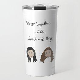 Gilmore Girls: We Go Together Like Lorelai & Rory Travel Mug