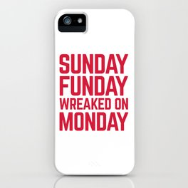 Sunday Funday Funny Quote iPhone Case