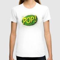 pop art T-shirts featuring Pop! by KitschyPopShop