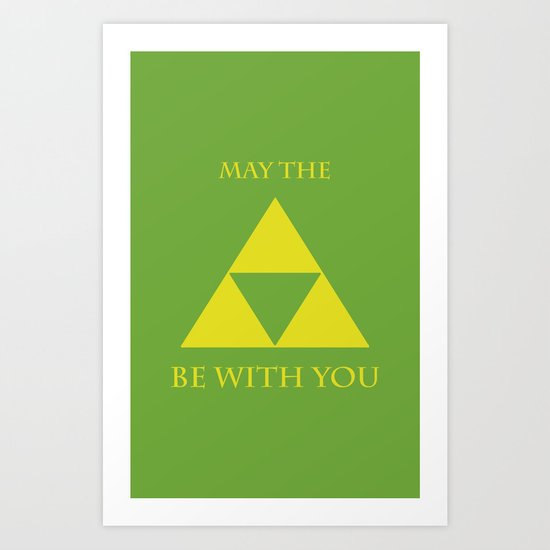 May the triforce be with you Art Print