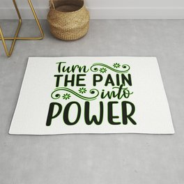 Turn The Pain Into Power inspirational thoughts Gift Rug