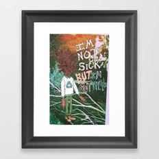 NOT SICK ✂ NOT WELL Framed Art Print