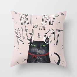 Pat pat on the kitty cat Throw Pillow