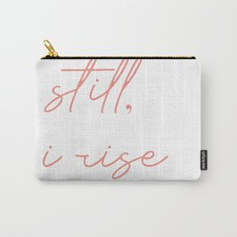still I rise Carry-All Pouch