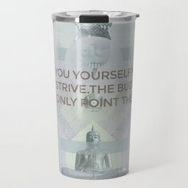 You yourself must strive #everyweek 2.2017 Travel Mug