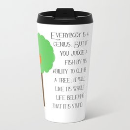 Everybody is a genius - Albert Einstein Travel Mug
