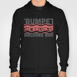 Trumpet, The Bacon Of Marching Band Hoody