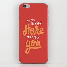 No One Belongs Here More Than You iPhone & iPod Skin