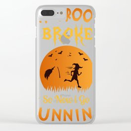 Halloween Gift for Runners - My Broom Broke So Now I Go Running Clear iPhone Case