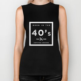 Born in the 40's. Certified Awesome Biker Tank